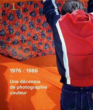 1976/1986. Une décennie de photographie couleur