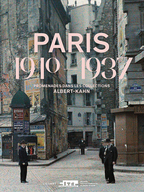 Paris 1910-1937. Promenades dans les collections Albert-Kahn