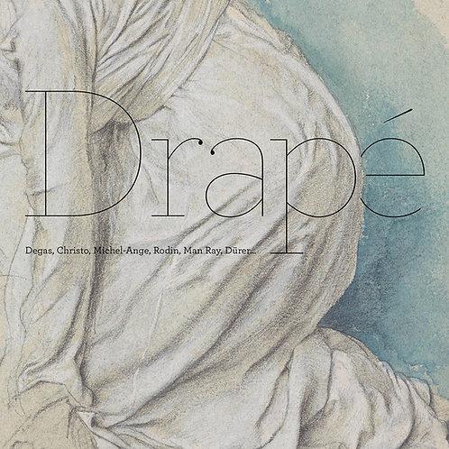 Drapé. Degas, Christo, Michel-Ange, Rodin, Man Ray, Dürer…