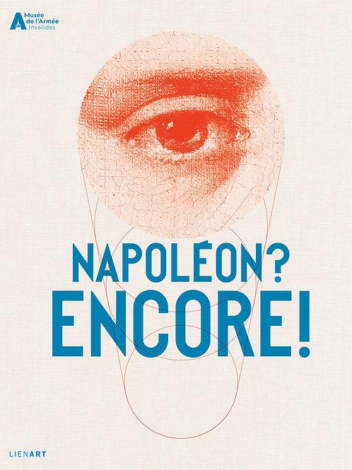 Napoléon ? Encore !