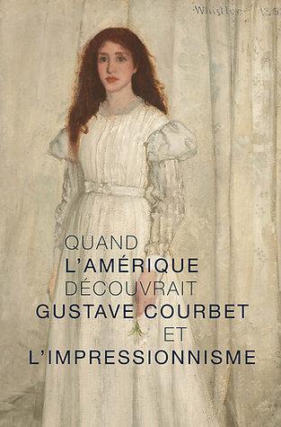 Quand l'Amérique découvrait Gustave Courbet et l'impressionnisme