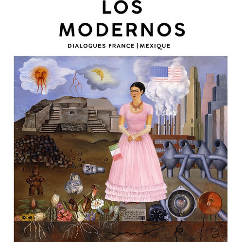 Los modernos. Dialogues France/Mexique