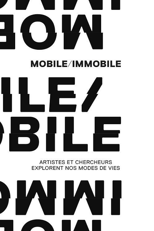 Mobile / Immobile ? Artistes et chercheurs explorent nos modes de vie