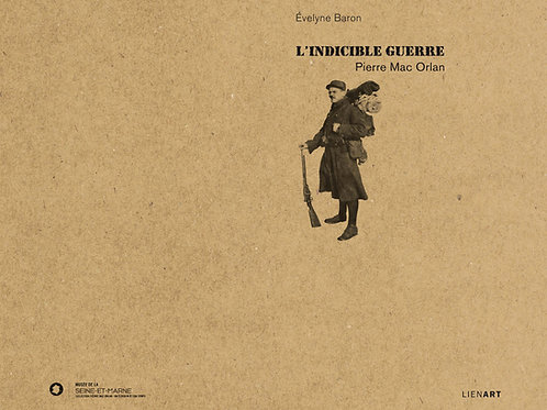 Pierre Mac Orlan.  L'Indicible Guerre