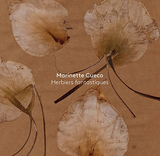 Marinette Cueco. Herbiers fantastiques