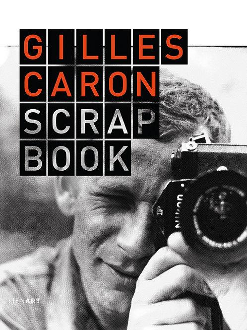 Gilles Caron. Scrapbook