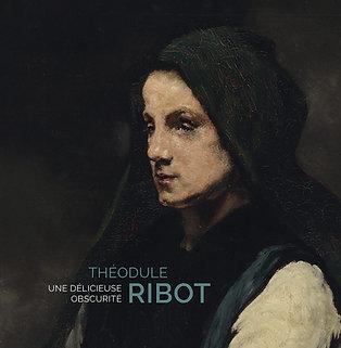 Théodule Ribot. Une délicieuse obscurité