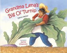 Grandma Lena's Big Ol'Turnip