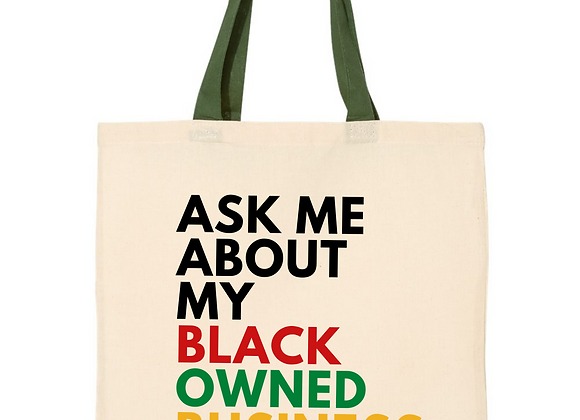 Ask Me About My Black Owned Business - Tote