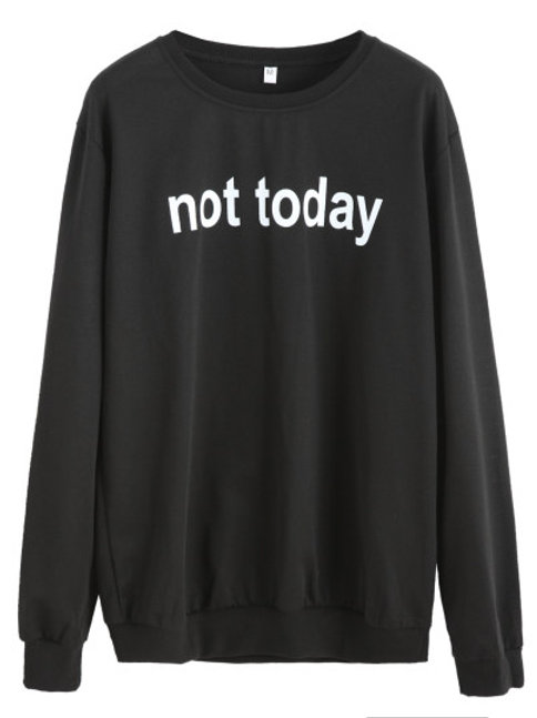 "Black Sweatshirt ""Not Today"""