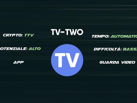 TV-TWO Accumula TTV guardando video e giocando