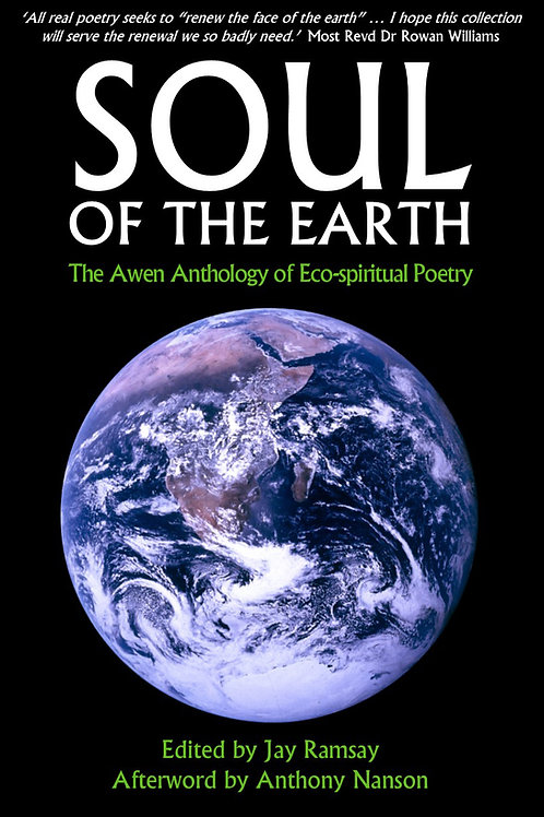 Soul of the Earth: the Awen anthology of eco-spiritual poetry