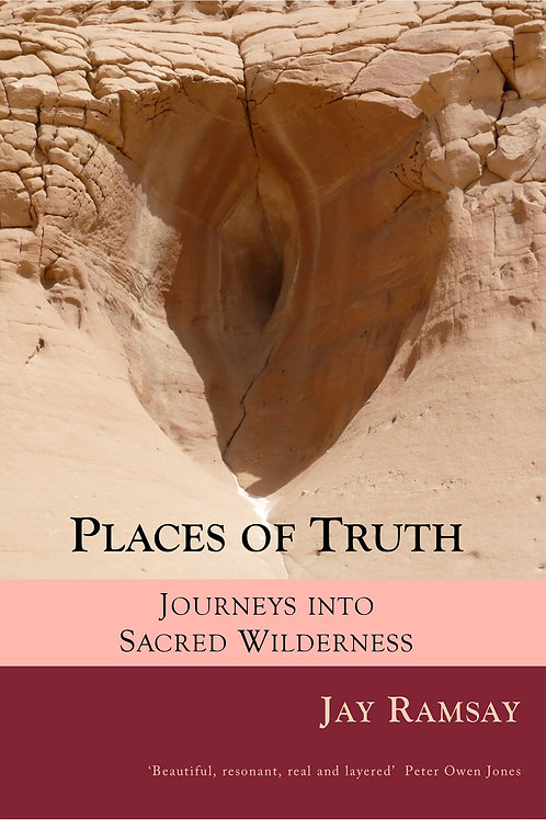 Places of Truth: journeys into sacred wilderness