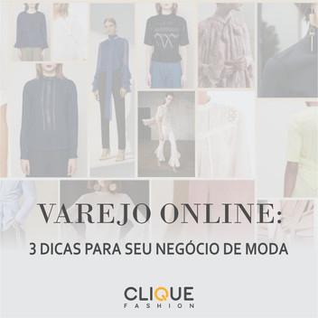 VAREJO ONLINE: 3 DICAS PARA SEU NEGÓCIO DE MODA