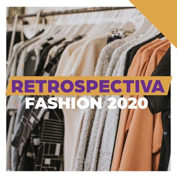 Retrospectiva Fashion 2020