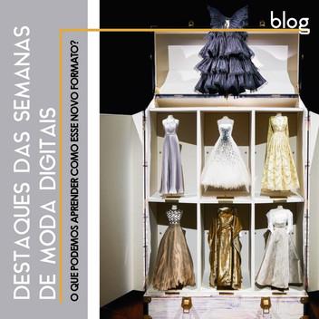 Destaques das Semanas de Moda Digitais