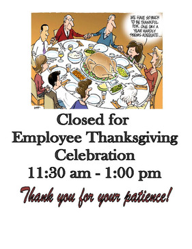 TODAY: Closed 11:30 am - 1:00 pm