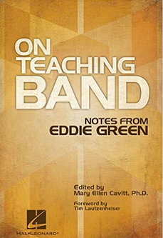 Do a Band Faculty Book Study!   On Teaching Band:  Notes from Eddie Green