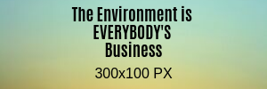 The Environment is EVERYBODY'S Business