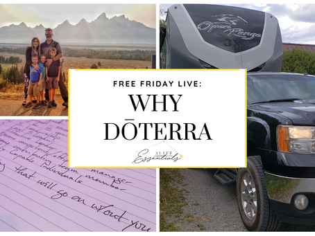 Why We Chose doTERRA and & 7 Years Later Still Choose dōTERRA as Our Main Source of Income