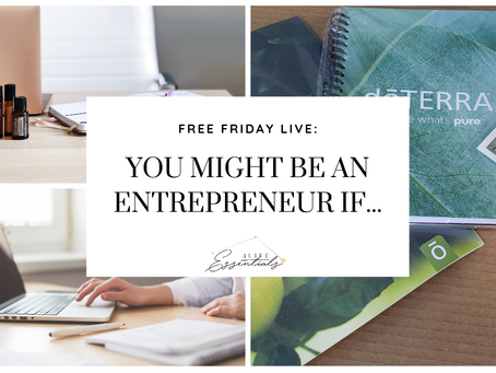 You Might Be an Entrepreneur If....