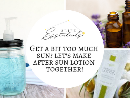 Let's Make After Sun Lotion Together!