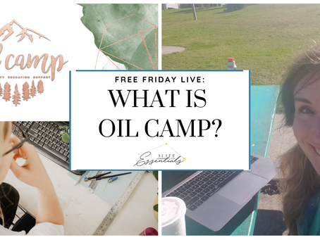 What is Oil Camp and How it Can Help You Right Now