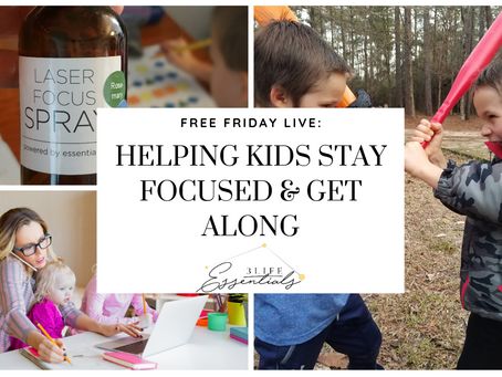 Helping Your Kids Stay Focused & Get Along