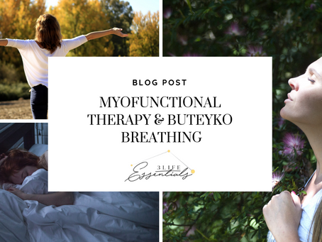 Myofunctional Therapy & Buteyko Breathing - What are they and how they can benefit YOUR family!