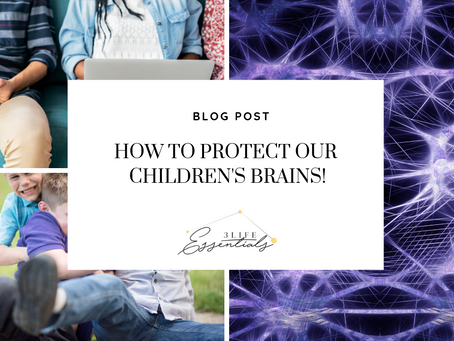 How to Protect Your Children's Brains