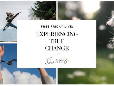 Experience True Change