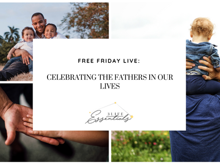 Celebrating the Fathers in our Lives