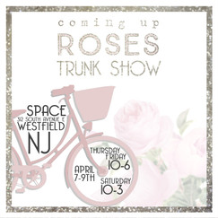 Coming Up Roses Trunk Show
