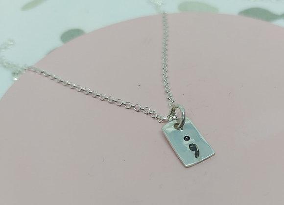 Semi Colon Mental Health Awareness Handstamped Sterling Silver necklace