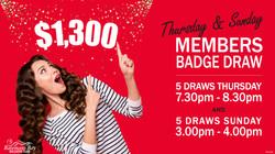 1300---Members-Badge-Draw---Reception-TVs-& Nightlife