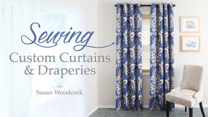 Craftsy Class Launch: Sewing Custom Curtains & Draperies
