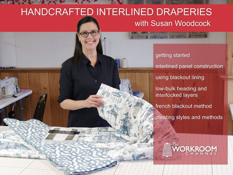 New Online Course!  Handcrafted Interlined Draperies at The Workroom Channel