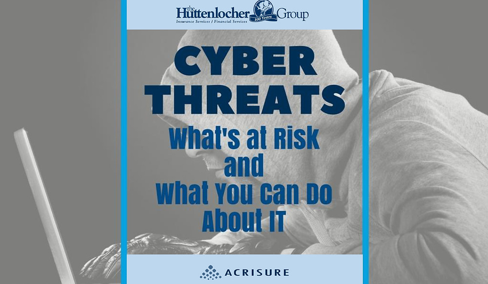Cyber Threats: What's at risk and what you can do about it. By The Huttenlocher Group