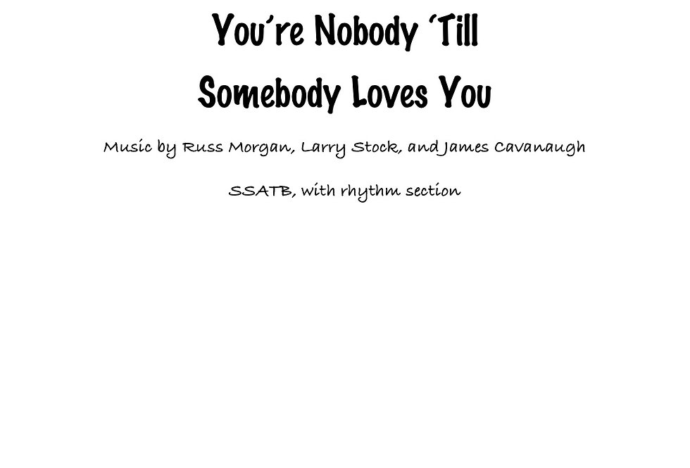 Your Nobody 'Til Somebody Loves You (SATB) Slow Swing