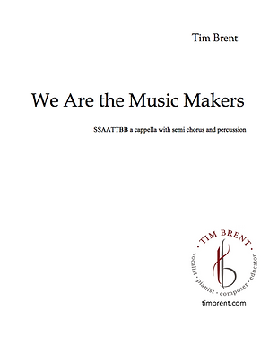We Are the Music Makers (SSAATTBB)