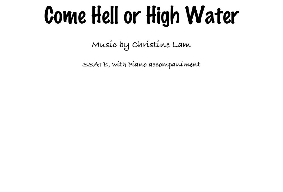 Come Hell or High Water (SATB) Ballad