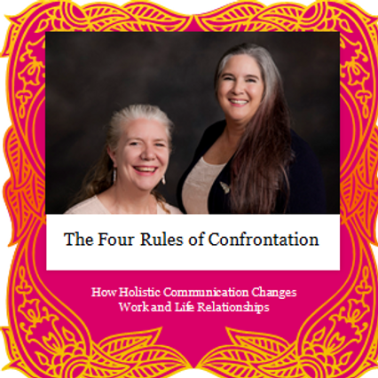 The Four Rules of Confrontation: How Holistic Communication Changes Lives