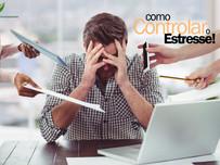 Descubra como controlar o Estresse!