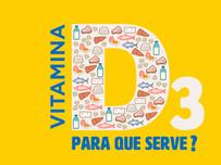 Vitamina D3 para que serve?