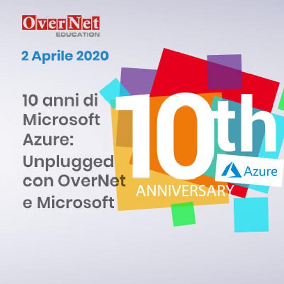 10 anni di Microsoft Azure: Unplugged con OverNet e Microsoft