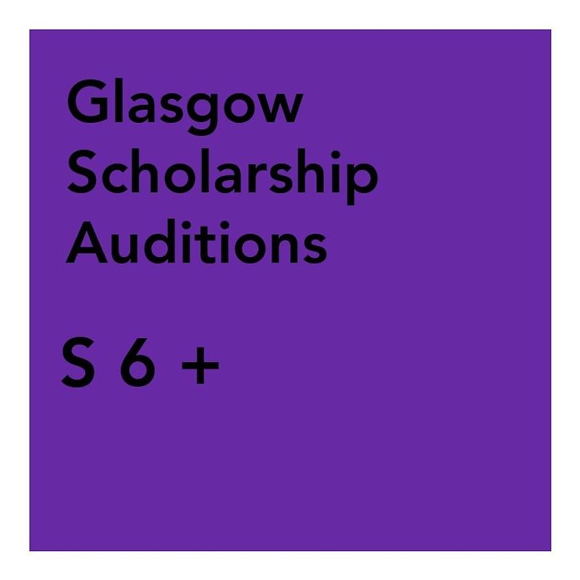 Glasgow Scholarship Audition - S 6 +