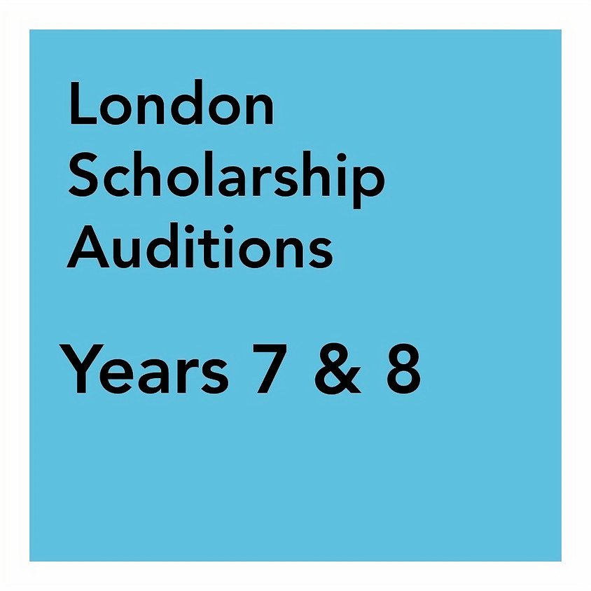 London Scholarship Audition - Years 7 & 8
