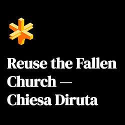 Reuse-the-Fallen-Church-Chiesa-Diruta-2021