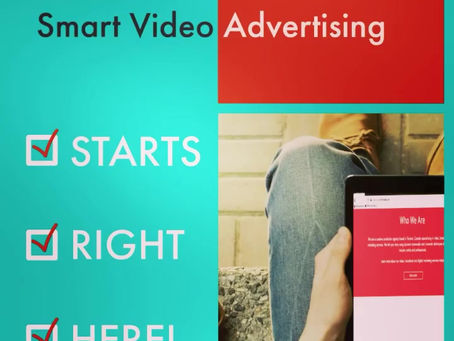 SMART Video Advertising-Starts right here!