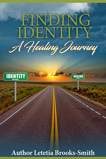 FINDING IDENTITY; A HEALING JOURNEY